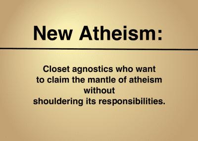 """Agnostics Masquerading as """"New Atheists"""""""