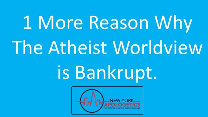 One More Reason Why the Atheist Worldview Seems Bankrupt