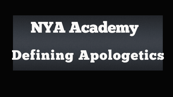 New York Apologetics Defining Apologetics Exam