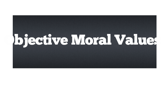Objective Moral Values