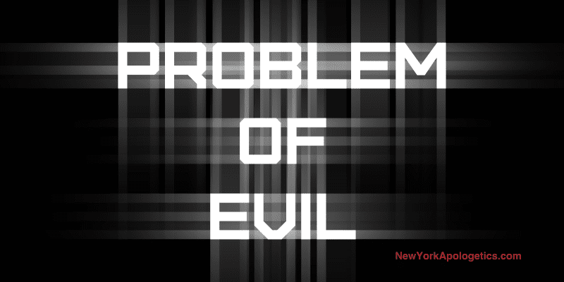 What does the Problem of Evil look like?