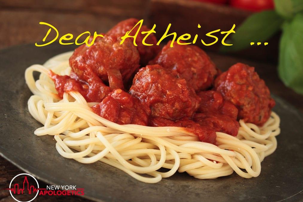 Dear Atheist Spaghetti Monster
